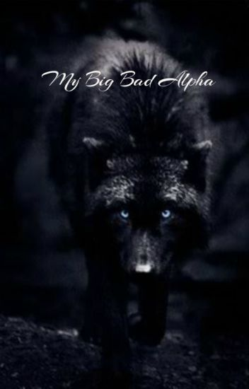 My Big Bad Alpha