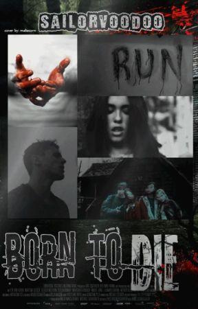 Born To Die by sailorvoodoo