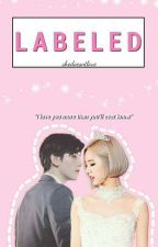 Labeled. (Baekhyun Fanfic.) by SheDoesntLove