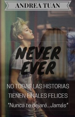 """""""NEVER EVER"""" by FOR_EVER_AHGASE"""