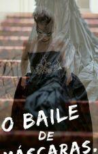O Baile de Máscaras. (Concluído)  by kells524
