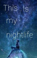 This is my nightlife by AmbarGonzales2