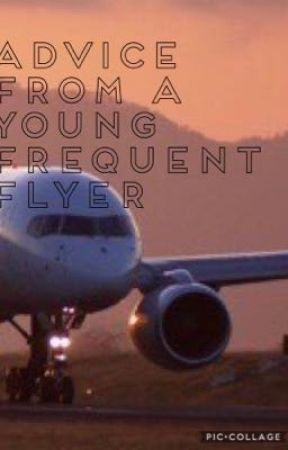 Advice from a young frequent flyer  by zheawesomelauren