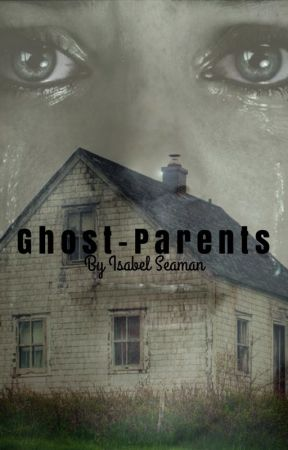 Ghost-Parents by IzzySFabBooks