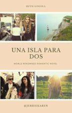 Una Isla Para Dos - Jerrie (Adaptación) by JerrieKaren