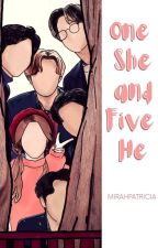 One She and Five He (OSAFH) by MirahPatricia