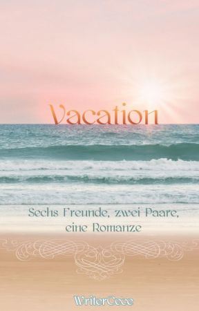 Vacation by WriterCece