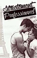 Strictement professionnel /!\MODIFICATIONS CHAPITRES/!\ by Jil83LB