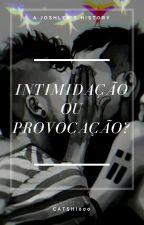 Intimidação ou Provocação? by Catshi000