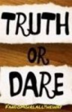 Truth Or Dare (One Direction Fan Fiction) by fandomgirlalltheway