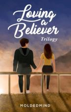 Loving A Believer (Duology)  by MoldedMind