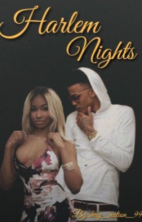 Harlem Nights. (August Alsina Love Story) by shay_nation_99