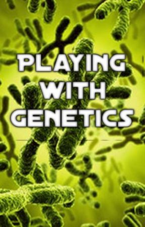Playing with Genetics by miabrookem