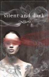 Silent and Dark (#MyHandmaidsTale) by Peachesforme