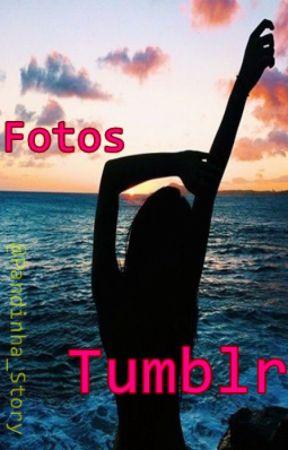 Fotos Tumblr by Pandinha_Story