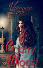 Saga Vampire: Cherry Blood [Editando] by PauArevalos