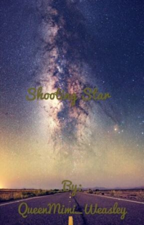 Shooting Star ? {Discontinued} by QueenMimi_Weasley