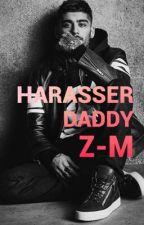 Harasser Daddy(Z.M) by AsmaaEmad22