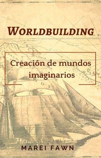 Worldbuilding. Creación de mundos imaginarios