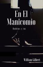 En El Manicomio (Rubius y Tu) by SofiluCarrillo131220