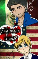 Two Hearts a Wall~ [En Publicación] by Trapos4evah