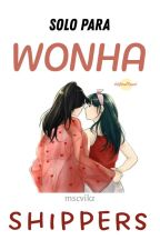 Solo Para WonHa Shippers by SYETEMI