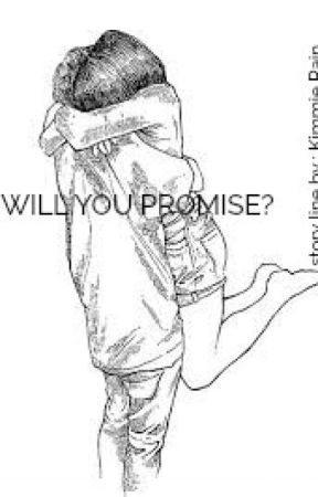 WILL YOU PROMISE ?? [FF] by KIMMIE_RAIN93