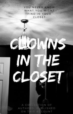 Clowns in the Closet by girl_pilot