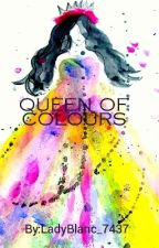 QUEEN OF COLOURS  by LadyBlanc_7437