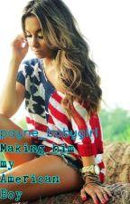 Making him my American Boy by Payne_Babygirl