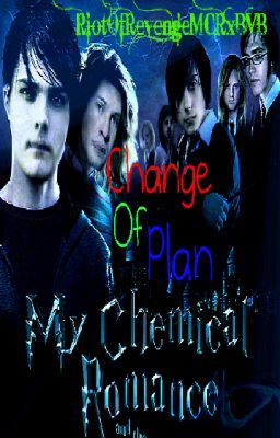 Change Of Plan - ON HOLD - (My Chemical Romance/Harry Potter Crossover)