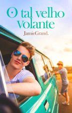 O Tal Velho Volante (Romance Gay) by JamieGrand