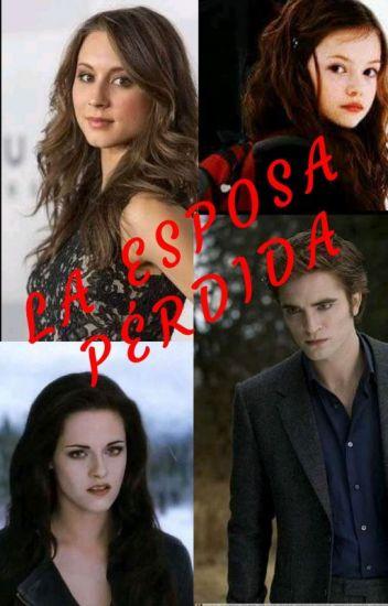 la esposa perdida (Edward Cullen y tu)