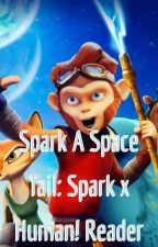 Spark a space tail: Spark x human! Reader by thriller5