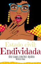Série Signos - Livro Dois: Aquário - Estado civil: endividada by natliavago