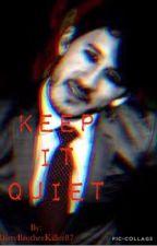 Keep It Quiet ((Darkiplier x Male!Reader)) by DirtyBrotherKiller87