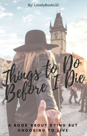 Things to Do Before I Die by lovelybooks32