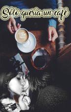 Sólo quería un café  ( Camren - One shot) by Aquabloc