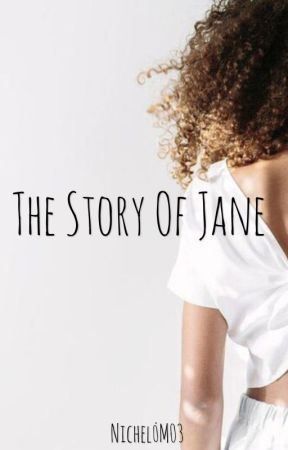 The Story Of Jane by Nichel_M03