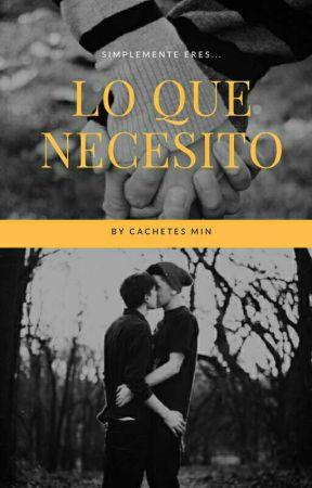 Lo que necesito (gay) by CachetesMin