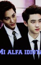 Mi Alfa idiota by Baek-la-pasiva