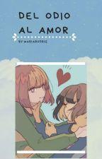 Del odio al amor (CHARISK) by MariaMontealvoRodrig