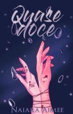 Quase Doce (ESTREIA 26/02) by NaiaraAimee