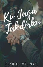 Ku Jaga Takdirku by monita_rp