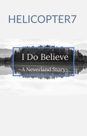 I Do Believe by helicopter7