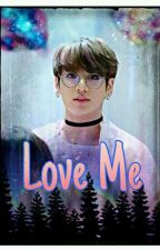 Love me (FF BTS) by jeonkukz
