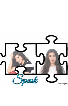Speak (Camren) by camrenjelly