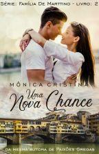 Série Irmãos de Martino - Uma Nova Chance (livro dois) Em Degustação. by MnicaCristina140