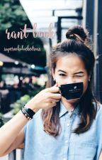 rant book by superwholockedrosx