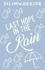 Last Hope in the Rain (One-Shot) by kawaiiselim